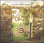 Change My Heart Oh God, Vol. 3