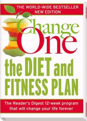 Change One: The Diet and Fitness Plan -