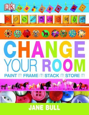 Change Your Room - Bull, Jane