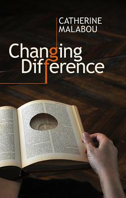 Changing Difference - Malabou, Catherine