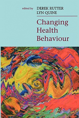 Changing Health Behaviour - Rutter, Jill