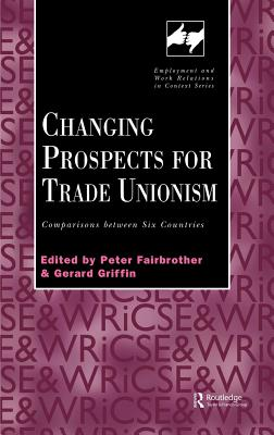 Changing Prospects for Trade Unionism - Fairbrother, P