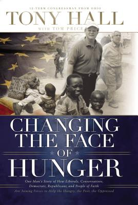 Changing the Face of Hunger - Hall, Tony