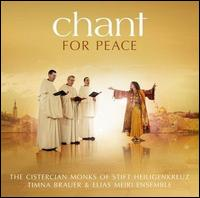 Chant for Peace - Cistercian Monks of Stift Heiligenkreuz / Timna Brauer / Elias Meiri Ensemble