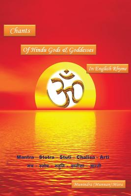 Chants of Hindu Gods and Godesses in English Rhyme - Misra, Munindra
