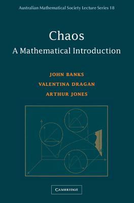Chaos: A Mathematical Introduction - Banks, John, and Dragan, Valentina, and Jones, Arthur
