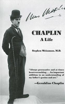 Chaplin: A Life - Weissman, Stephen