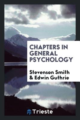 Chapters in General Psychology - Smith, Stevenson