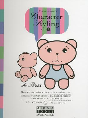 Character Styling, the Bear: Many Ways to Design a Character in a Modern Style - Sguera, Vincenzo