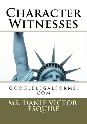 Character Witnesses - Victor, Esquire MS Danie