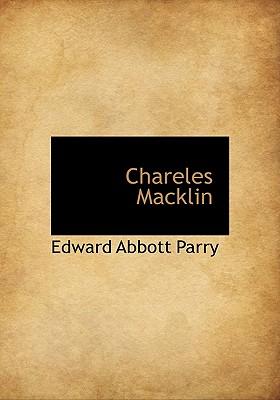 Chareles Macklin - Parry, Edward Abbott