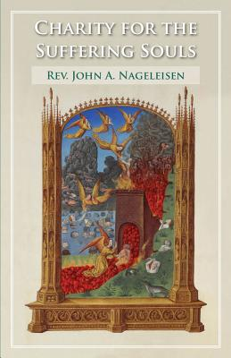 Charity for the Suffering Souls - Nageleisen, John A