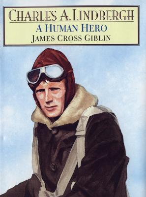 Charles A. Lindbergh: A Human Hero - Giblin, James Cross