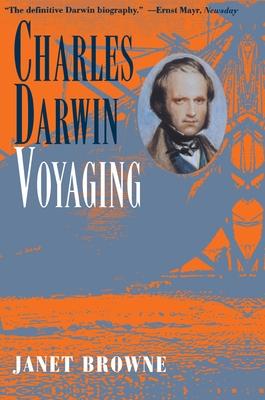 Charles Darwin: Voyaging - Browne, E Janet