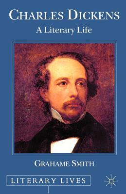 Charles Dickens: A Literary Life - Smith, Grahame