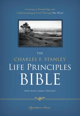 Charles F. Stanley Life Principles Bible-NKJV - Stanley, Charles F, Dr. (Editor)