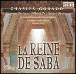 Charles Gounod: La Reine de Saba