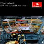 Charles Harold Bernstein: Chamber Music