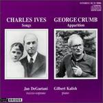 Charles Ives: Songs; George Crumb: Apparition