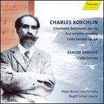 Charles Koechlin: Chansons bretonnes Op. 155; Cello Sonata Op. 66; Claude Debussy: Cello Sonata