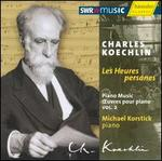 "Charles Koechlin: Piano Music, Vol. 2 ""Les Heures persanes"""