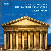 Charles-Marie Widor: The Complete Organ Works -