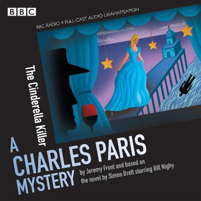 Charles Paris: The Cinderella Killer: A BBC Radio 4 full-cast dramatisation - Brett, Simon, and Front, Jeremy, and Nighy, Bill (Read by)