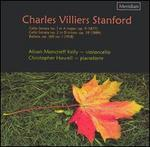 Charles Villiers Stanford: Cello Sonata No. 1; Cello Sonata No. 2; Ballata