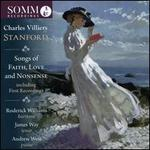 Charles Villiers Stanford: Songs of Faith, Love and Nonsense