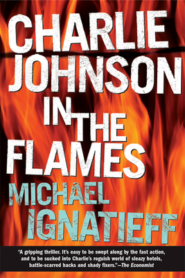 Charlie Johnson in the Flames - Ignatieff, Michael