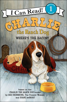 Charlie the Ranch Dog: Where's the Bacon? - Drummond, Ree, and de Groat, Diane (Illustrator)