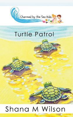 Charmed by the Sea Kids: Turtle Patrol - Wilson, Shana M