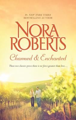 Charmed & Enchanted: An Anthology - Roberts, Nora