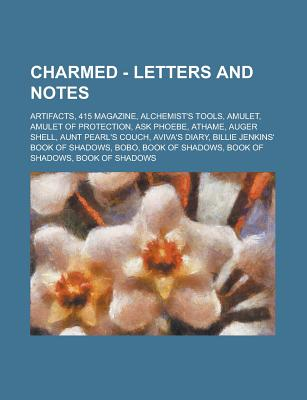 Charmed - Letters and Notes: Artifacts, 415 Magazine, Alchemist's Tools, Amulet, Amulet of Protection, Ask Phoebe, Athame, Auger Shell, Aunt Pearl' - Source Wikia