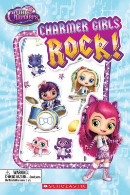 Charmer Girls Rock! (Scholastic Reader, Level 1: Little Charmers) - Rusu, Meredith
