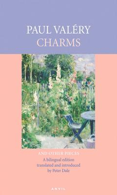 Charms: And Other Pieces - Valery, Paul, and Dale, Peter, Dr. (Translated by)