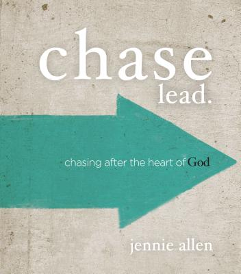 Chase Lead.: Chasing After the Heart of God - Allen, Jennie