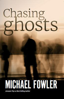 Chasing Ghosts - Fowler, Michael