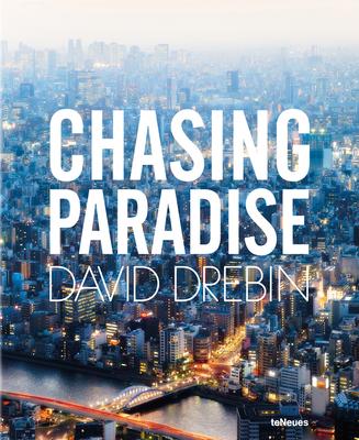 Chasing Paradise - Drebin, David (Photographer)