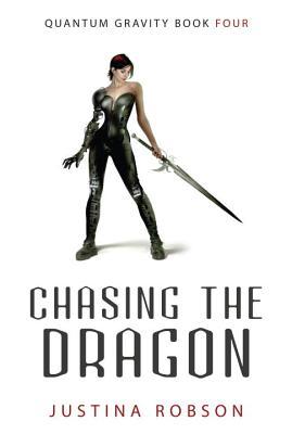 Chasing the Dragon - Robson, Justina