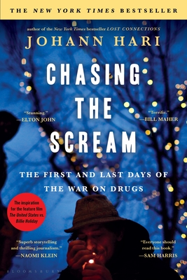 Chasing the Scream: The Opposite of Addiction Is Connection - Hari, Johann