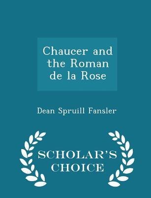 Chaucer and the Roman de La Rose - Scholar's Choice Edition - Fansler, Dean Spruill