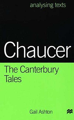 Chaucer: The Canterbury Tales - Ashton, Gail