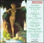 Chausson: Poème de l'amour et la mere, Op. 19; Faure: Pelléas et Melisande Suite, Op. 18