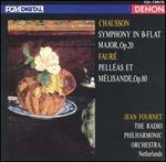 Chausson: Symphony in B flat major, Op. 20; Faur?: Pell?as et M?lisande, Op. 80