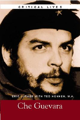 Che Guevara - Luther, Eric, and Henken, Ted