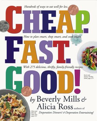 Cheap. Fast. Good! - Mills, Beverly, and Ross, Alicia