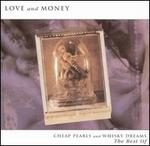 Cheap Pearls & Whisky Dreams: The Best of Love and Money