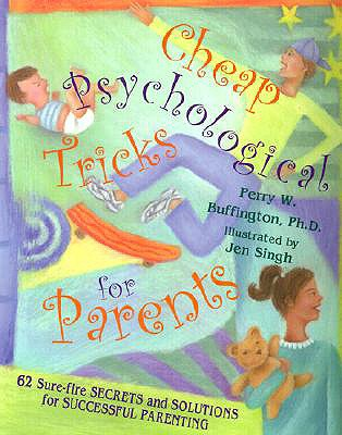 Cheap Psychological Tricks for Parents: 62 Sure-Fire Secrets and Solutions for Successful Parenting - Buffington, Perry W