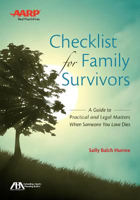 Checklist for Family Survivors: A Guide to Practical and Legal Matters When Someone You Love Dies - Hurme, Sally Balch